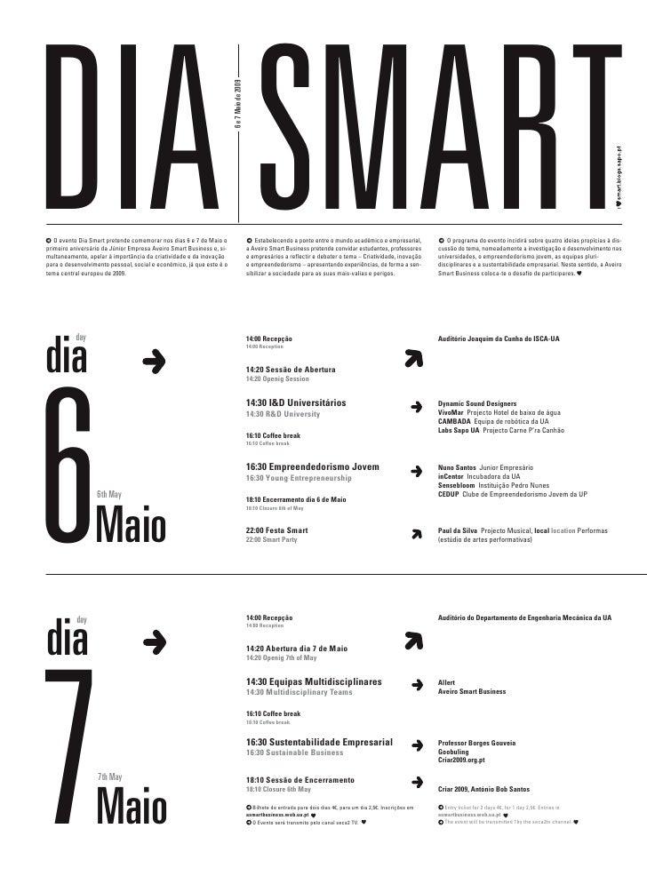 DIA SMART                                                             6 e 7 Maio de 2009    O evento Dia Smart pretende co...