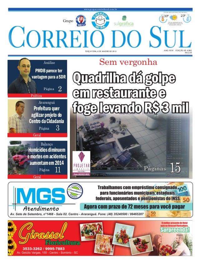 www.grupocorreiodosul.com.br ANO XXIV EDIÇÃO Nº 4.580TERÇA-FEIRA, 6 DE JANEIRO DE 2015 R$ 2,00 Grupo 30º 23º Sol com aumen...