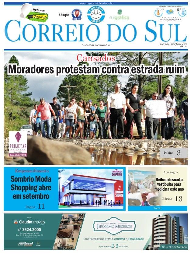 www.grupocorreiodosul.com.br ANO XXIV EDIÇÃO Nº 4.663 QUINTA-FEIRA, 7 DE MAIO DE 2015 R$ 2,00 Grupo 21º 15º Sol, com panca...