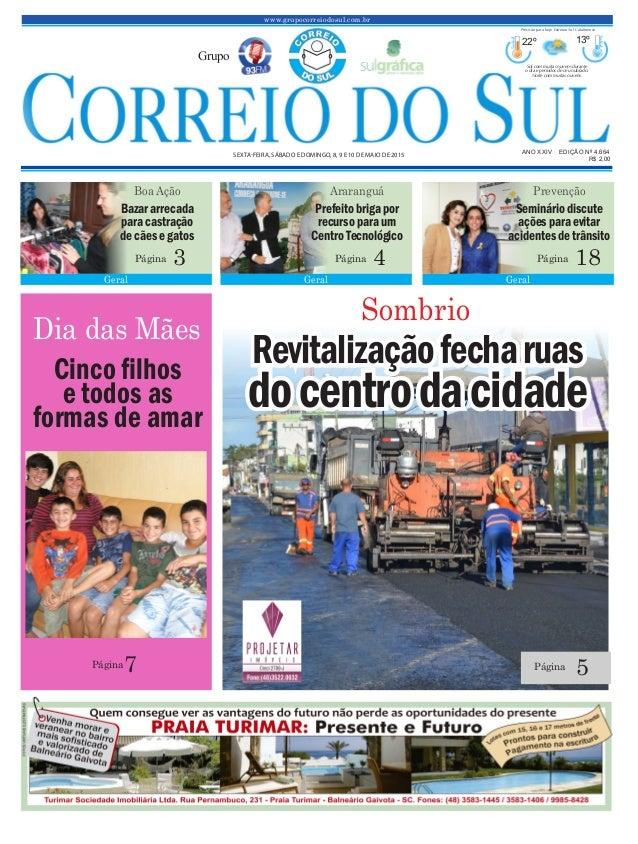 www.grupocorreiodosul.com.br ANO XXIV EDIÇÃO Nº 4.664 SEXTA-FEIRA, SÁBADO E DOMINGO, 8, 9 E 10 DE MAIO DE 2015 R$ 2,00 Gru...