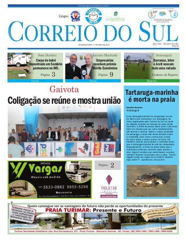 www.grupocorreiodosul.com.br ANO XXIV EDIÇÃO Nº 4.665 SEGUNDA-FEIRA, 11 DE MAIO DE 2015 R$ 2,00 Grupo 20º 15º Sol com muit...