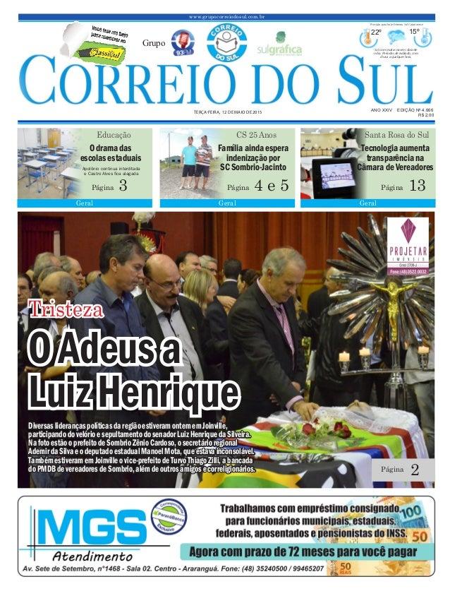 www.grupocorreiodosul.com.br ANO XXIV EDIÇÃO Nº 4.666 TERÇA-FEIRA, 12 DE MAIO DE 2015 R$ 2,00 Grupo 22º 15º Sol com muitas...