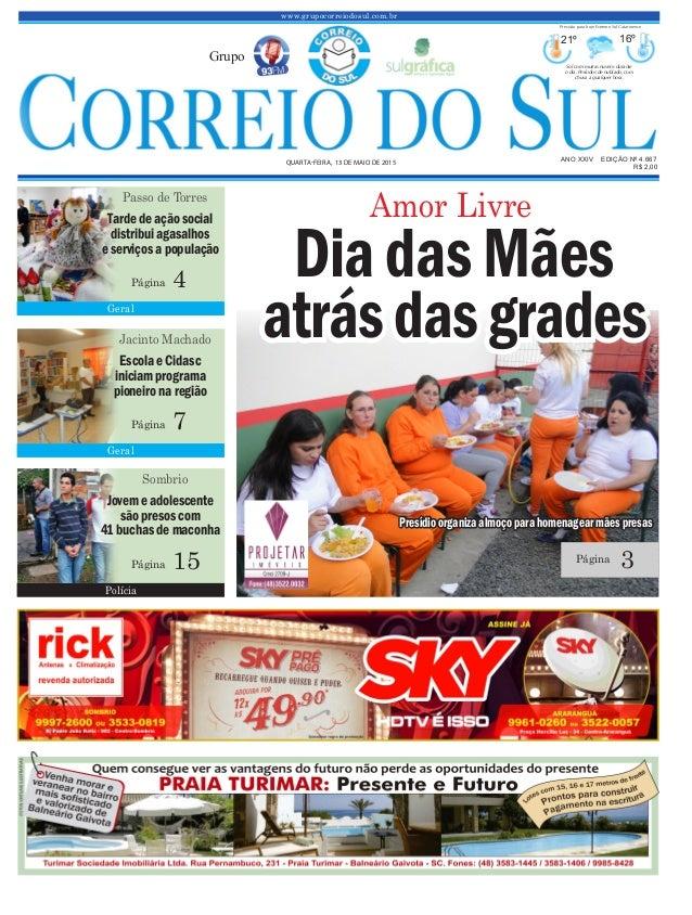 www.grupocorreiodosul.com.br ANO XXIV EDIÇÃO Nº 4.667 QUARTA-FEIRA, 13 DE MAIO DE 2015 R$ 2,00 Grupo 21º 16º Sol com muita...