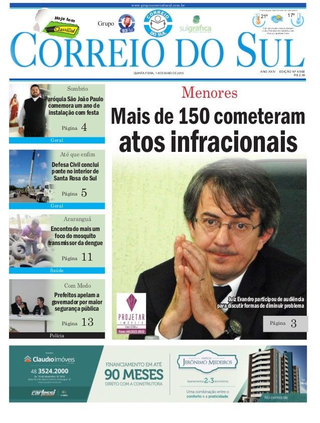 www.grupocorreiodosul.com.br ANO XXIV EDIÇÃO Nº 4.668 QUINTA-FEIRA, 14 DE MAIO DE 2015 R$ 2,00 Grupo 21º 17º Sol com muita...