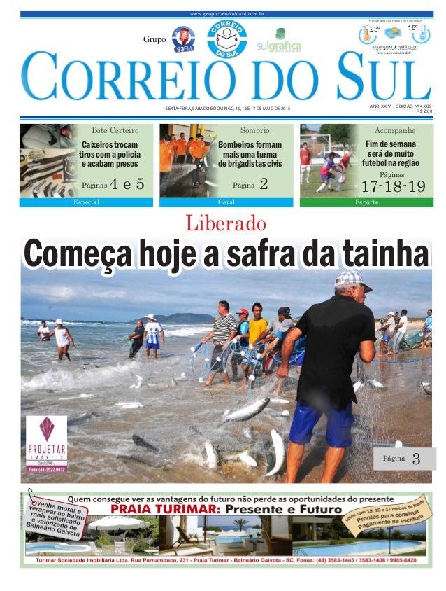 www.grupocorreiodosul.com.br ANO XXIV EDIÇÃO Nº 4.669 SEXTA-FEIRA, SÁBADO E DOMINGO, 15, 16 E 17 DE MAIO DE 2015 R$ 2,00 G...