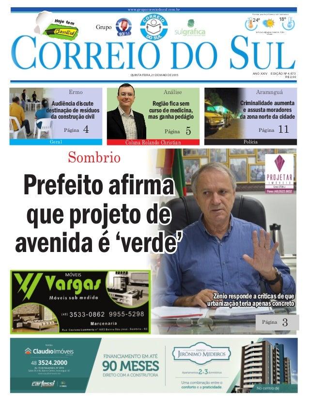 www.grupocorreiodosul.com.br ANO XXIV EDIÇÃO Nº 4.673 QUINTA-FEIRA, 21 DE MAIO DE 2015 R$ 2,00 Grupo 24º 18º Sol com algum...