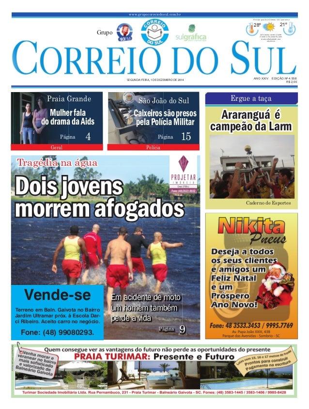 www.grupocorreiodosul.com.br ANO XXIV EDIÇÃO Nº 4.558SEGUNDAFEIRA, 1 DE DEZEMBRO DE 2014 R$ 2,00Grupo28º21º Sol e muitas n...