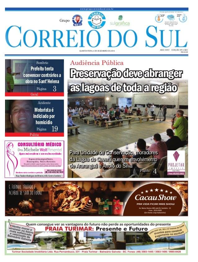 www.grupocorreiodosul.com.br ANO XXIV EDIÇÃO Nº 4.560QUARTAFEIRA, 3 DE DEZEMBRO DE 2014 R$ 2,00Grupo30º22º Sol com muitas ...