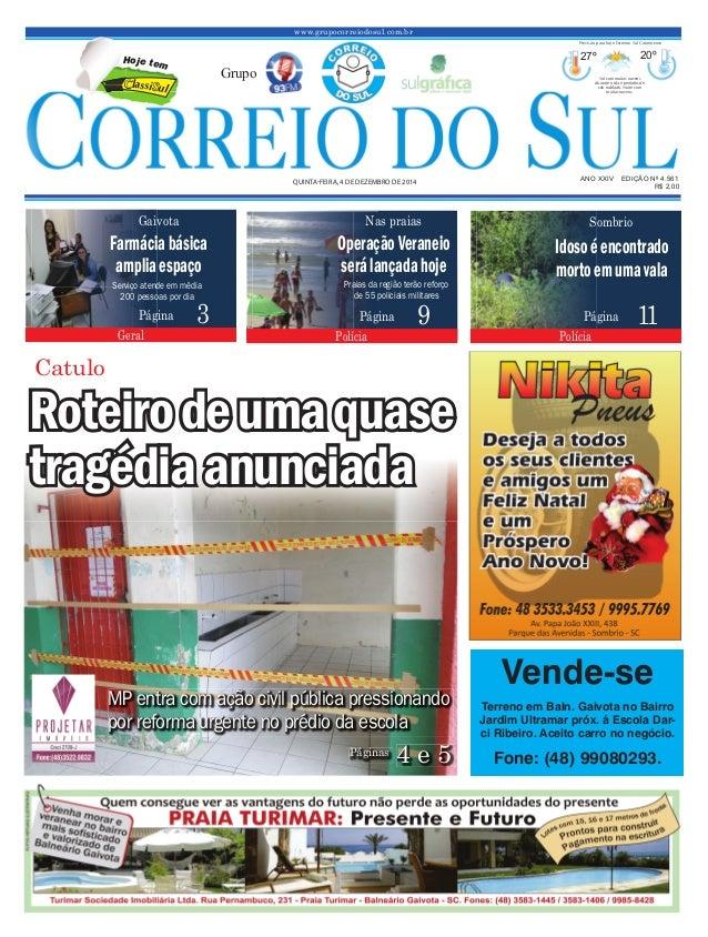 www.grupocorreiodosul.com.br ANO XXIV EDIÇÃO Nº 4.561QUINTA-FEIRA, 4 DE DEZEMBRO DE 2014 R$ 2,00 Grupo 27º 20º Sol com mui...