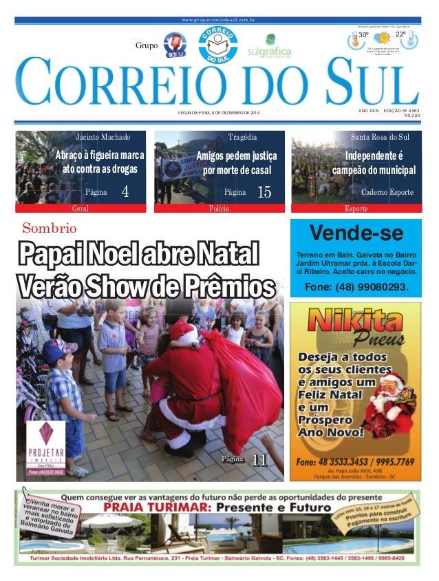 www.grupocorreiodosul.com.br ANO XXIV EDIÇÃO Nº 4.563SEGUNDAFEIRA, 8 DE DEZEMBRO DE 2014 R$ 2,00Grupo30º22º Sol e aumento ...