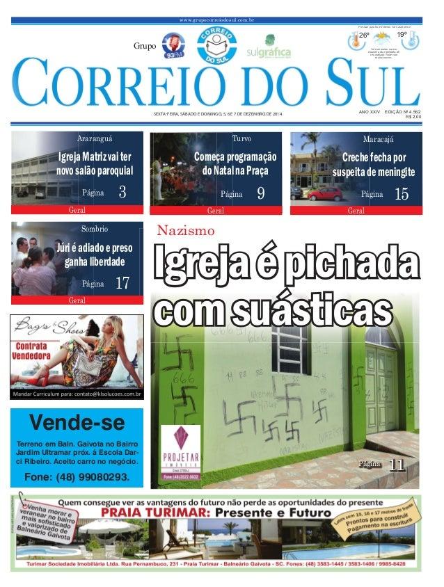 www.grupocorreiodosul.com.br ANO XXIV EDIÇÃO Nº 4.562SEXTAFEIRA, SÁBADO E DOMINGO, 5, 6 E 7 DE DEZEMBRO DE 2014 R$ 2,00Gru...