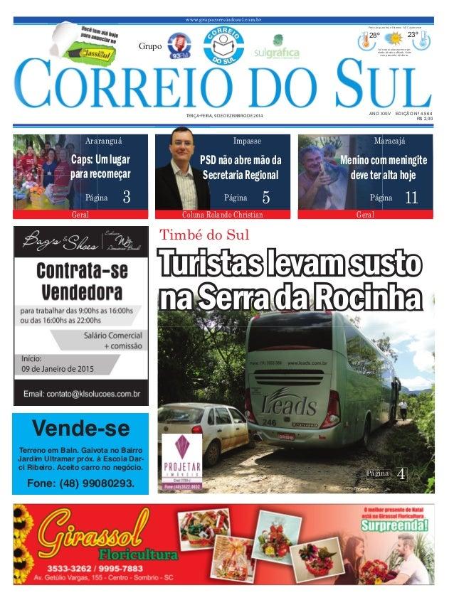www.grupocorreiodosul.com.br ANO XXIV EDIÇÃO Nº 4.564TERÇAFEIRA, 9 DE DEZEMBRO DE 2014 R$ 2,00Grupo28º23º Sol com muitas n...