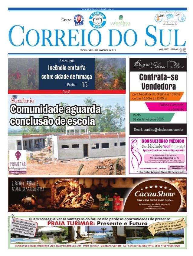 www.grupocorreiodosul.com.br ANO XXIV EDIÇÃO Nº 4.565QUARTAFEIRA, 10 DE DEZEMBRO DE 2014 R$ 2,00Grupo29º22º Sol com muitas...