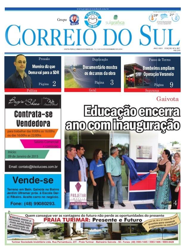 www.grupocorreiodosul.com.br ANO XXIV EDIÇÃO Nº 4.567SEXTAFEIRA, SÁBADO E DOMINGO, 12, 13 E 14 DE DEZEMBRO DE 2014 R$ 2,00...