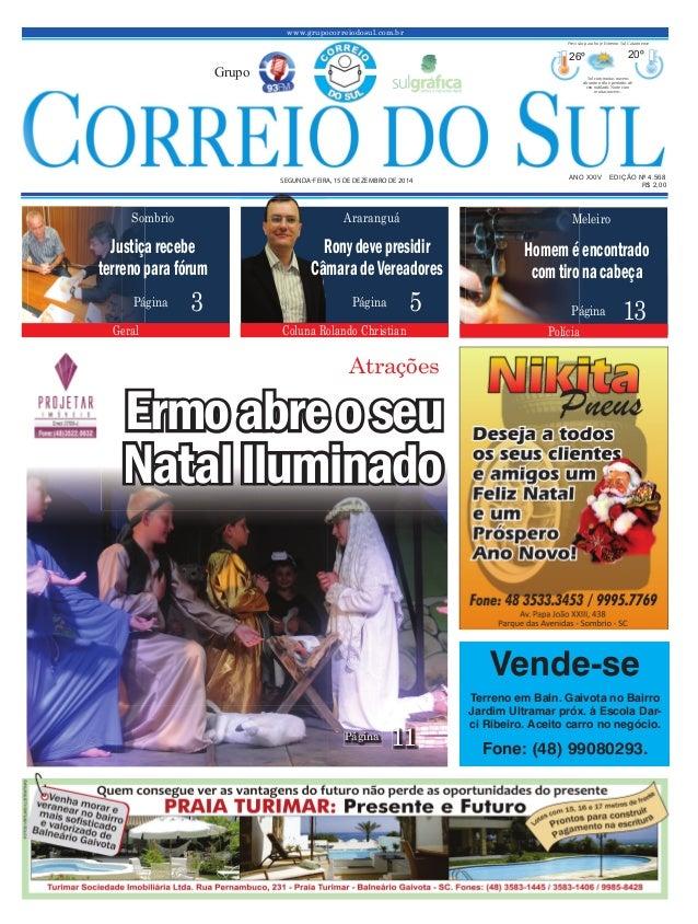 www.grupocorreiodosul.com.br ANO XXIV EDIÇÃO Nº 4.568SEGUNDAFEIRA, 15 DE DEZEMBRO DE 2014 R$ 2,00Grupo26º20º Sol com muita...