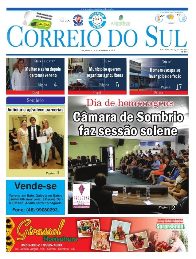 www.grupocorreiodosul.com.br ANO XXIV EDIÇÃO Nº 4.569TERÇAFEIRA, 16 DE DEZEMBRO DE 2014 R$ 2,00Grupo27º19º Sol com algumas...