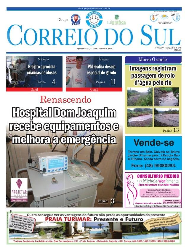 www.grupocorreiodosul.com.br ANO XXIV EDIÇÃO Nº 4.570QUARTAFEIRA, 17 DE DEZEMBRO DE 2014 R$ 2,00Grupo28º20º Sol com muitas...