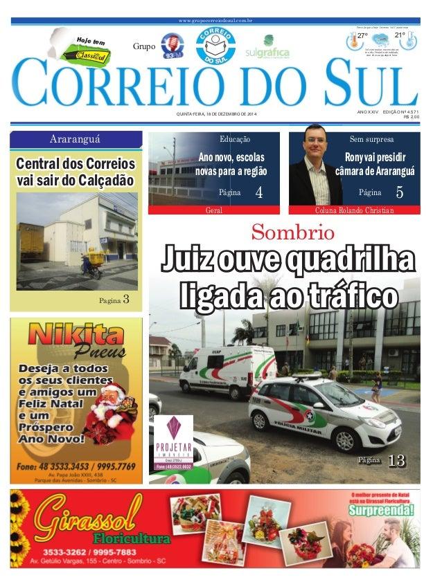 www.grupocorreiodosul.com.br ANO XXIV EDIÇÃO Nº 4.571QUINTA-FEIRA, 18 DE DEZEMBRO DE 2014 R$ 2,00 Grupo 27º 21º Sol com mu...