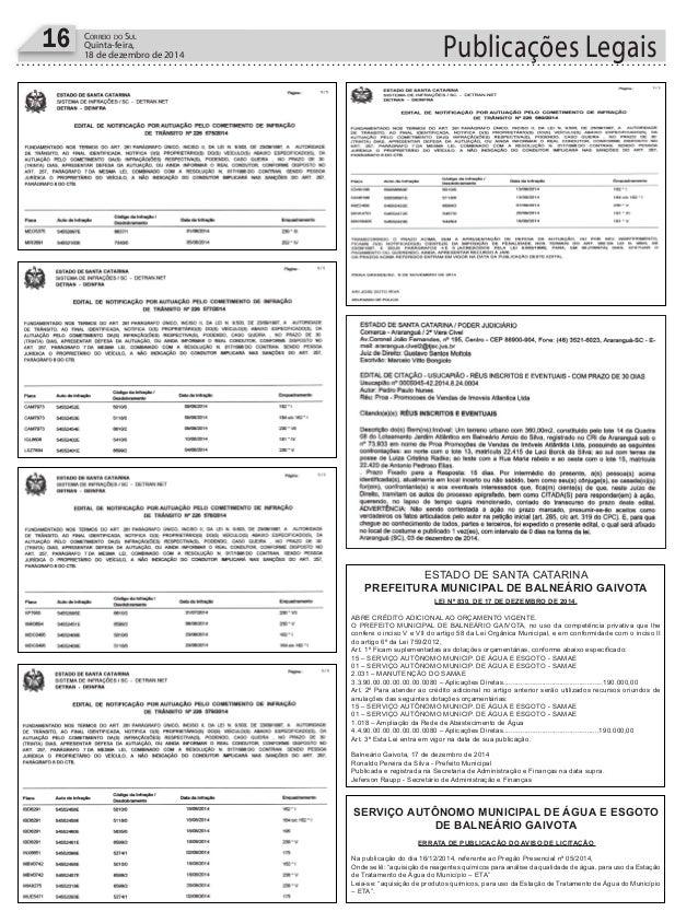 Publicações Legais16 CORREIO DO SUL Quinta-feira, 18 de dezembro de 2014 LEI Nº 830, DE 17 DE DEZEMBRO DE 2014. ABRE CRÉDI...