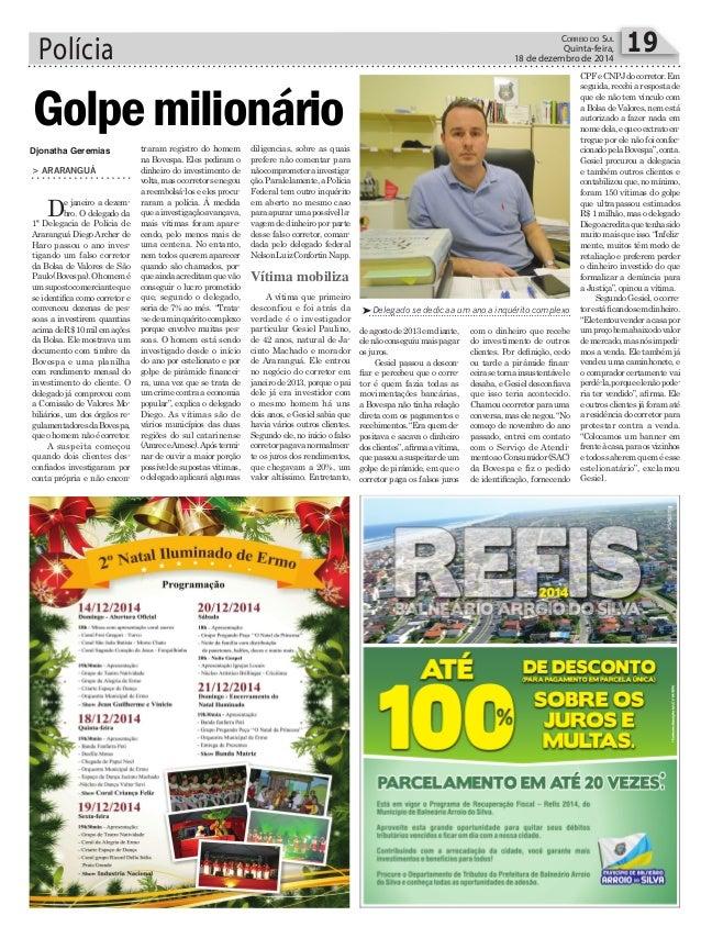 Polícia 19CORREIO DO SUL Quinta-feira, 18 de dezembro de 2014 Delegado se dedica a um ano a inquérito complexo Vítima mob...