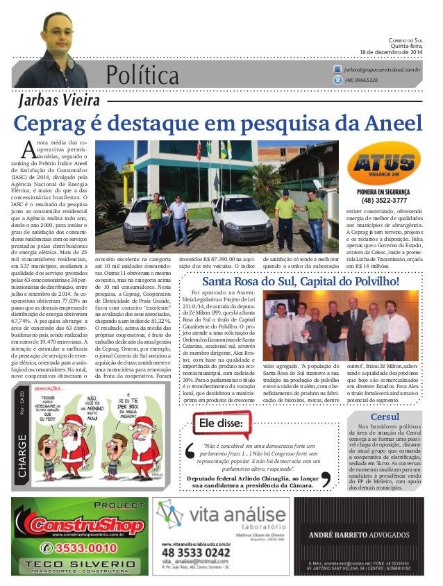 Política Jarbas Vieira CORREIO DO SUL Quinta-feira, 18 de dezembro de 2014 jarbas@grupocorreiodosul.com.br (48) 9966.5326 ...
