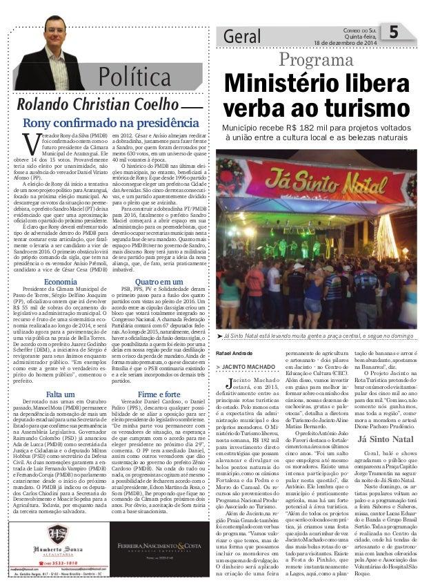 Política Rolando Christian Coelho Geral 5CORREIO DO SUL Quinta-feira, 18 de dezembro de 2014 V ereadorRonydaSilva(PMDB) fo...
