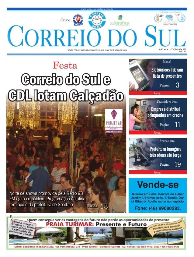 www.grupocorreiodosul.com.br ANO XXIV EDIÇÃO Nº 4.572SEXTA-FEIRA, SÁBADO E DOMINGO, 19, 20 E 21 DE DEZEMBRO DE 2014 R$ 2,0...