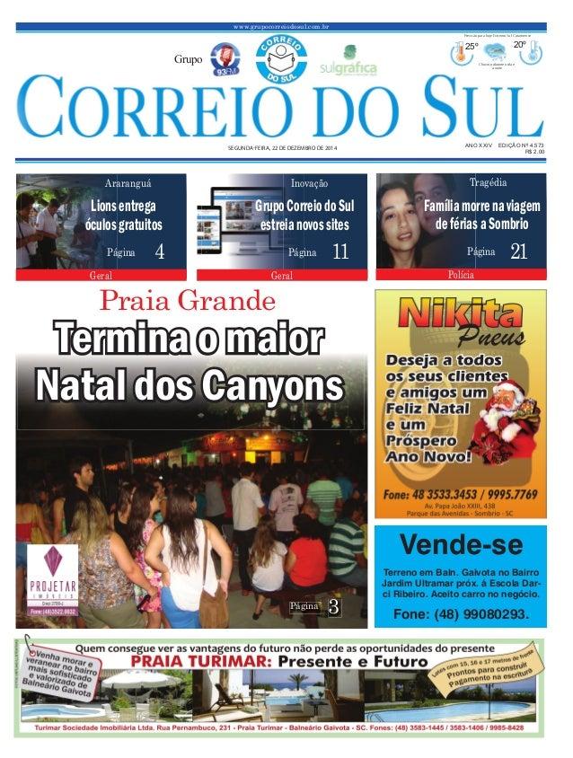 www.grupocorreiodosul.com.br ANO XXIV EDIÇÃO Nº 4.573SEGUNDA-FEIRA, 22 DE DEZEMBRO DE 2014 R$ 2,00 Grupo 25º 20º Chuvoso d...