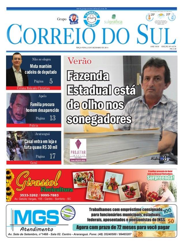 www.grupocorreiodosul.com.br ANO XXIV EDIÇÃO Nº 4.574TERÇA-FEIRA, 23 DE DEZEMBRO DE 2014 R$ 2,00 Grupo 25º 20º Sol com mui...