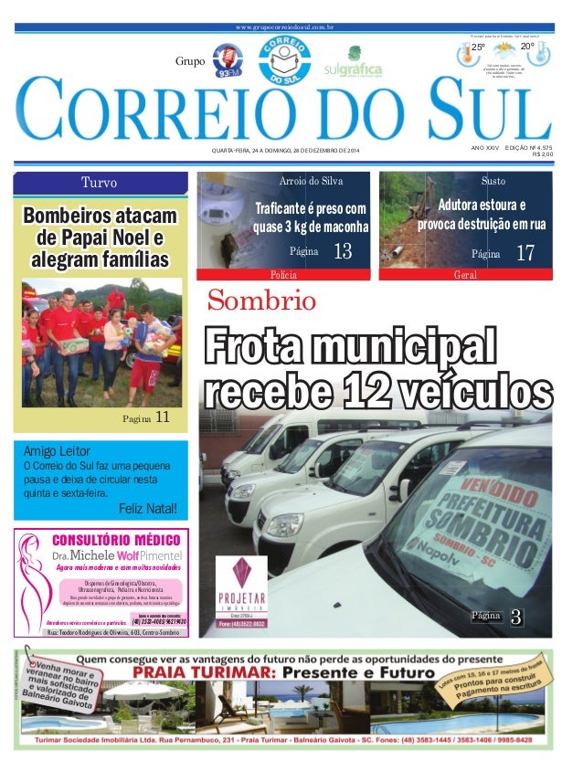 www.grupocorreiodosul.com.br ANO XXIV EDIÇÃO Nº 4.575QUARTA-FEIRA, 24 A DOMINGO, 28 DE DEZEMBRO DE 2014 R$ 2,00 Grupo 25º ...