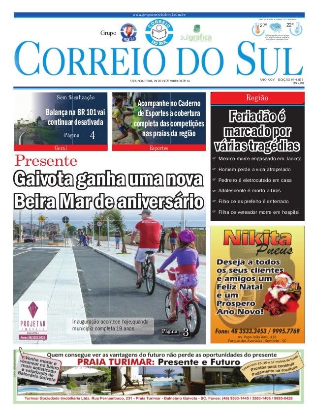 www.grupocorreiodosul.com.br ANO XXIV EDIÇÃO Nº 4.576SEGUNDA-FEIRA, 29 DE DEZEMBRO DE 2014 R$ 2,00 Grupo 27º 22º Sol com m...