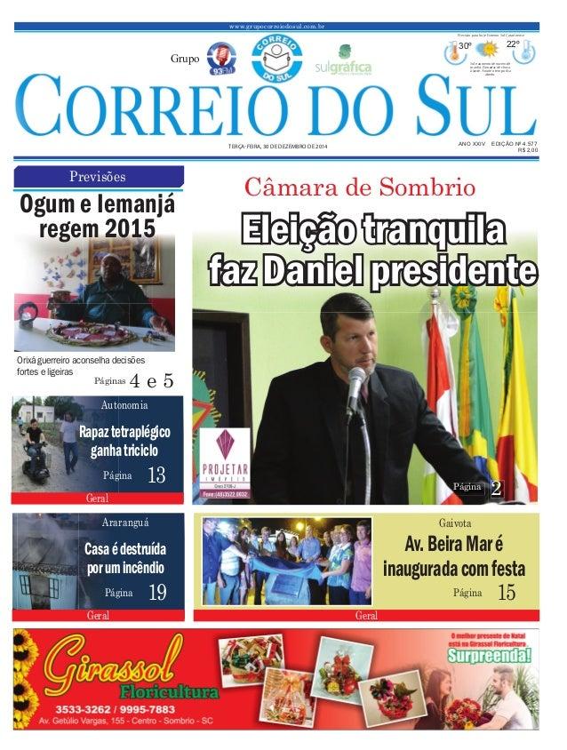 www.grupocorreiodosul.com.br ANO XXIV EDIÇÃO Nº 4.577TERÇA-FEIRA, 30 DE DEZEMBRO DE 2014 R$ 2,00 Grupo 30º 22º Sol e aumen...