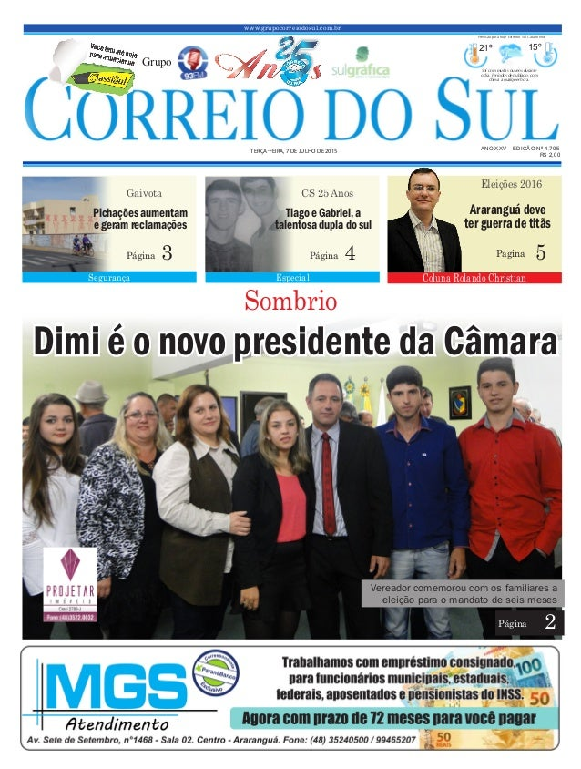 www.grupocorreiodosul.com.br ANO XXV EDIÇÃO Nº 4.705 TERÇA-FEIRA, 7 DE JULHO DE 2015 R$ 2,00 Grupo 21º 15º Sol com muitas ...