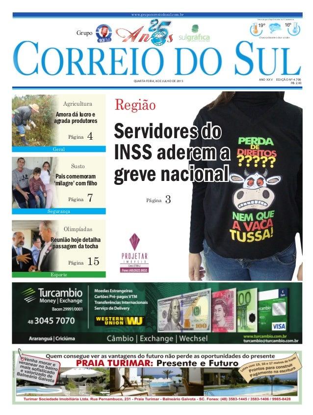 www.grupocorreiodosul.com.br ANO XXV EDIÇÃO Nº 4.706 QUARTA-FEIRA, 8 DE JULHO DE 2015 R$ 2,00 Grupo 19º 16º Chuvoso durant...