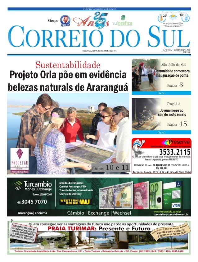 www.grupocorreiodosul.com.br ANO XXV EDIÇÃO Nº 4.709 SEGUNDA-FEIRA, 13 DE JULHO DE 2015 R$ 2,00 Grupo 25º 18º Sol, com chu...