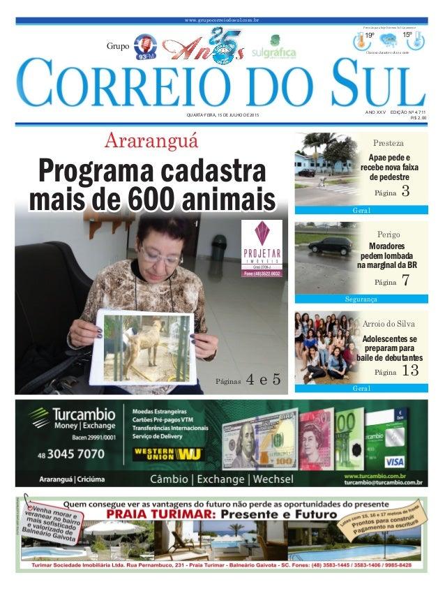 www.grupocorreiodosul.com.br ANO XXV EDIÇÃO Nº 4.711 QUARTA-FEIRA, 15 DE JULHO DE 2015 R$ 2,00 Grupo 19º 15º Chuvoso duran...