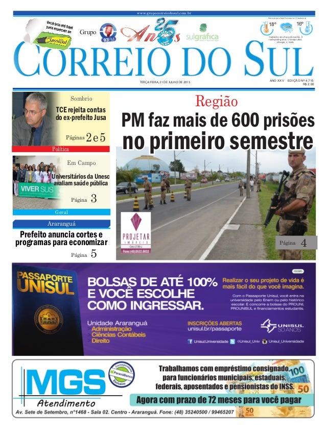 www.grupocorreiodosul.com.br ANO XXV EDIÇÃO Nº 4.715 TERÇA-FEIRA, 21 DE JULHO DE 2015 R$ 2,00 Grupo 18º 16º Nublado com ch...