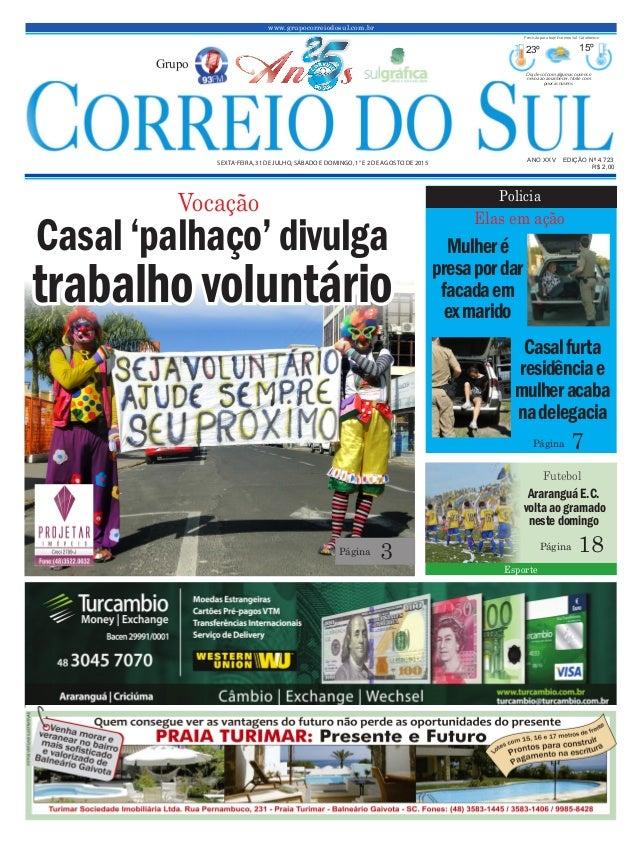www.grupocorreiodosul.com.br ANO XXV EDIÇÃO Nº 4.723 SEXTA-FEIRA, 31 DE JULHO, SÁBADO E DOMINGO, 1° E 2 DE AGOSTO DE 2015 ...
