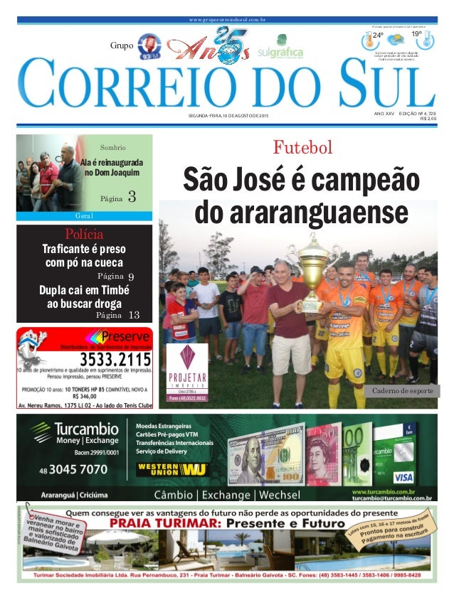 www.grupocorreiodosul.com.br ANO XXV EDIÇÃO Nº 4.729 SEGUNDA-FEIRA, 10 DE AGOSTO DE 2015 R$ 2,00 Grupo 24º 19º Sol com mui...