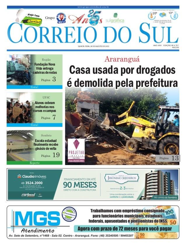www.grupocorreiodosul.com.br ANO XXV EDIÇÃO Nº 4.737 QUINTA-FEIRA, 20 DE AGOSTO DE 2015 R$ 2,00 Grupo 20º 13º Nublado com ...