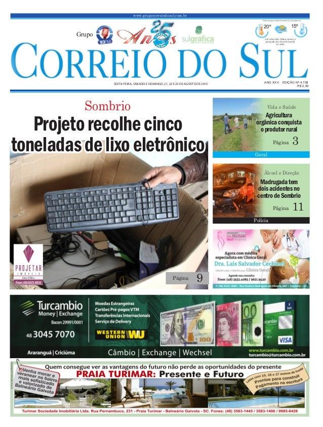 www.grupocorreiodosul.com.br ANO XXV EDIÇÃO Nº 4.738 SEXTA-FEIRA, SÁBADO E DOMINGO, 21, 22 E 23 DE AGOSTO DE 2015 R$ 2,00 ...