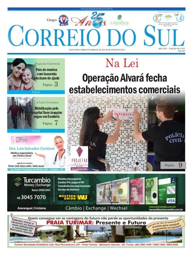 www.grupocorreiodosul.com.br ANO XXv EDIÇÃO Nº 4.743 Sexta-feira, Sábado e domingo, 28. 29 e 30 de agoSto de 2015 R$ 2,00 ...