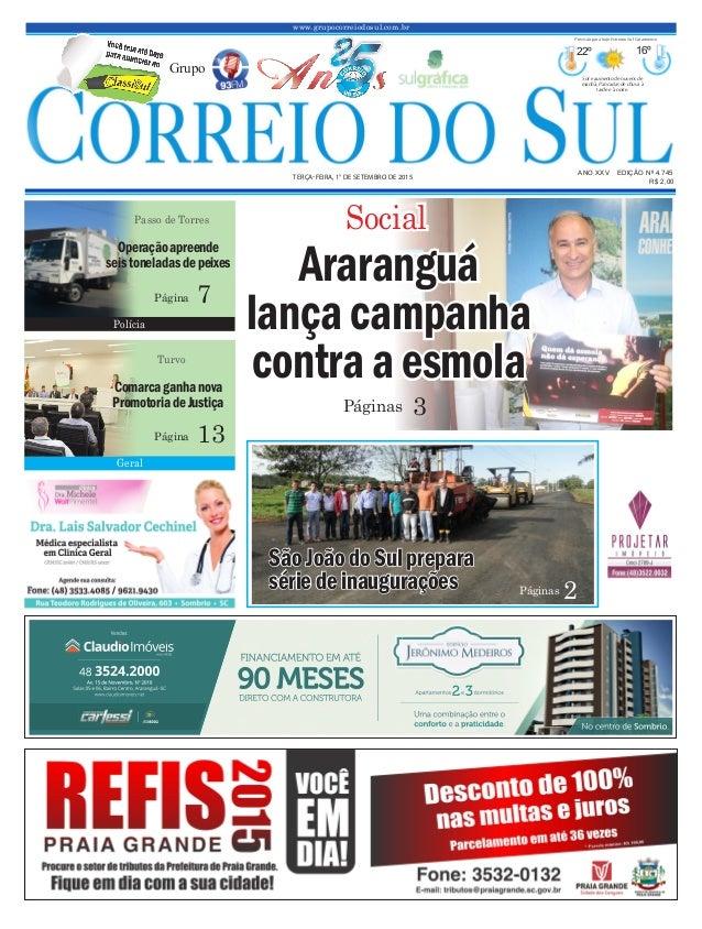 www.grupocorreiodosul.com.br ANO XXv EDIÇÃO Nº 4.745 terça-feira, 1° de setembro de 2015 R$ 2,00 Grupo 22º 16º Sol e aumen...