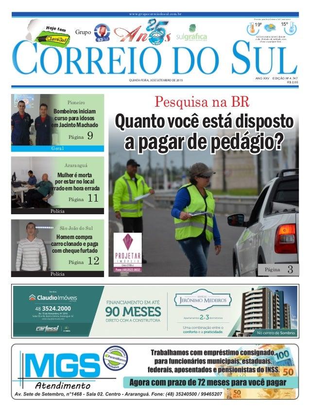 www.grupocorreiodosul.com.br ANO XXv EDIÇÃO Nº 4.747 quinta-feira, 3 de setembro de 2015 R$ 2,00 Grupo 19º 15º Sol com mui...