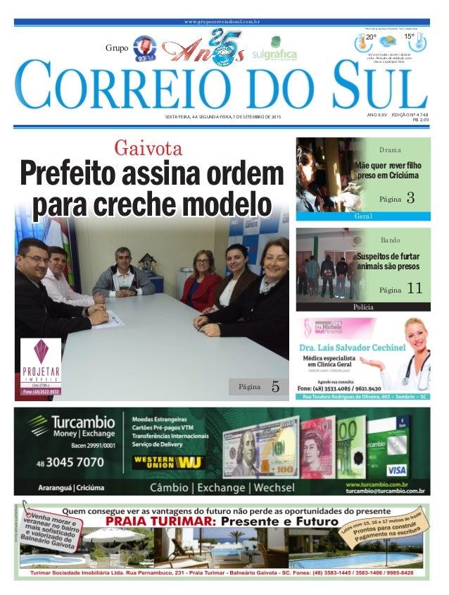 www.grupocorreiodosul.com.br ANO XXv EDIÇÃO Nº 4.748 sexta-feira, 4 a segunda-feira, 7 de setembro de 2015 R$ 2,00 Grupo 2...