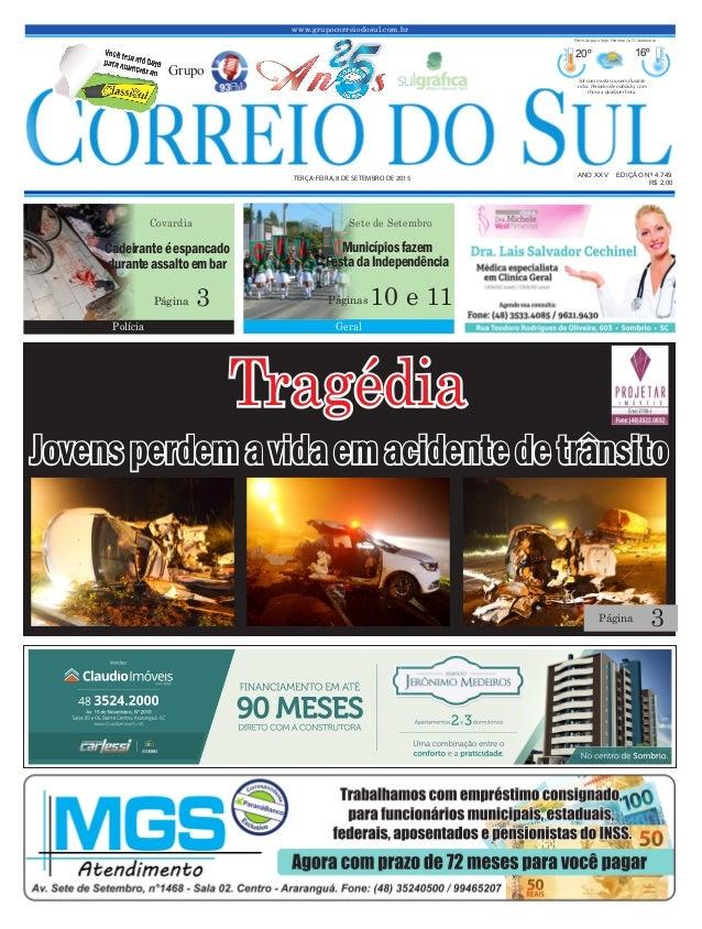 www.grupocorreiodosul.com.br ANO XXv EDIÇÃO Nº 4.749 terça-feira, 8 de setembro de 2015 R$ 2,00 Grupo 20º 16º Sol com muit...