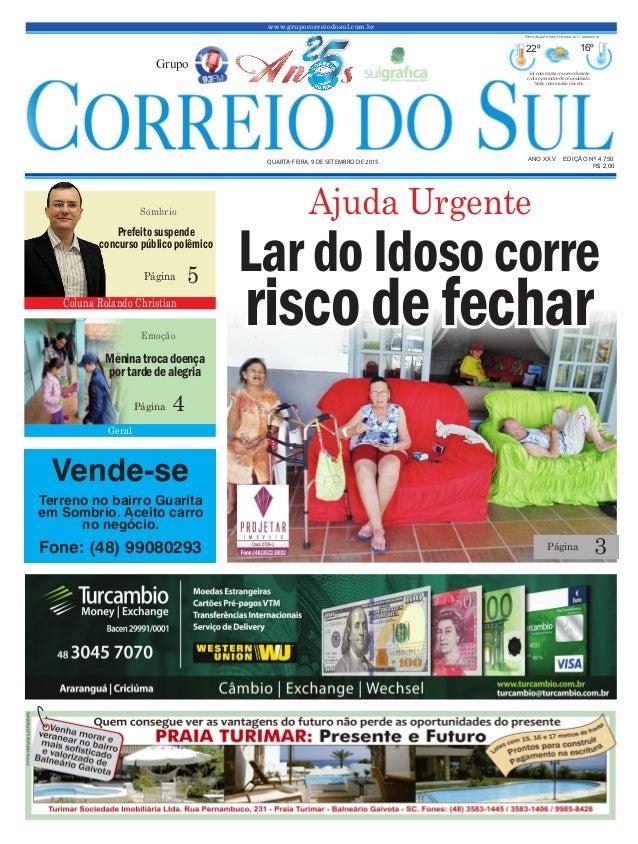 www.grupocorreiodosul.com.br ANO XXv EDIÇÃO Nº 4.750 Quarta-feira, 9 de setembro de 2015 R$ 2,00 Grupo 22º 16º Sol com mui...