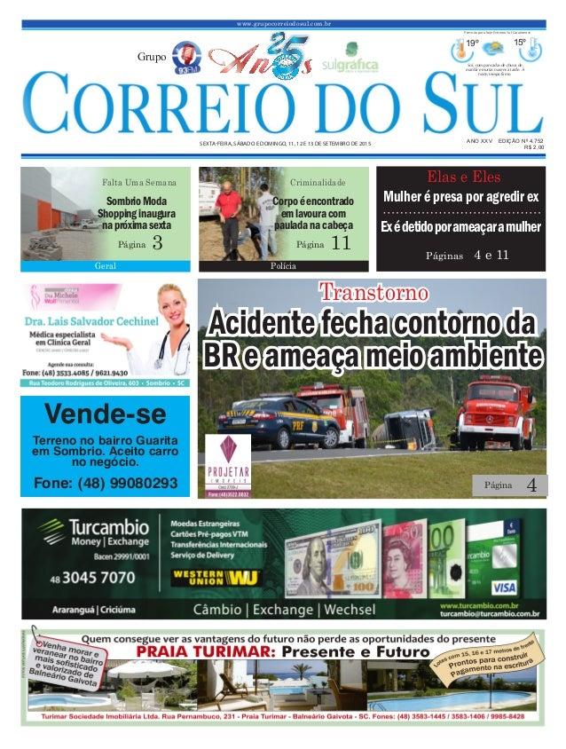 www.grupocorreiodosul.com.br ANO XXv EDIÇÃO Nº 4.752 sexta-feira, sábado e domingo, 11, 12 e 13 de setembro de 2015 R$ 2,0...