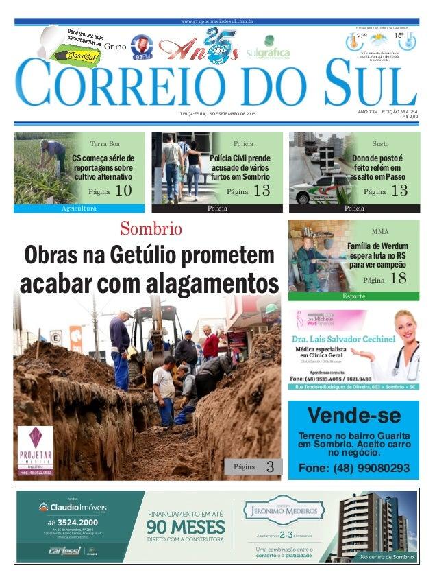 www.grupocorreiodosul.com.br ANO XXv EDIÇÃO Nº 4.754 terça-feira, 15 de setembro de 2015 R$ 2,00 Grupo 23º 15º Sol e aumen...
