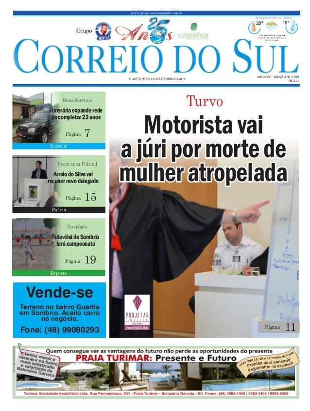www.grupocorreiodosul.com.br ANO XXv EDIÇÃO Nº 4.755 quarta-feira, 16 de setembro de 2015 R$ 2,00 Grupo 28º 18º Sol e aume...
